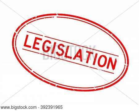 Grunge Red Legislation Word Oval Rubber Seal Stamp On White Background