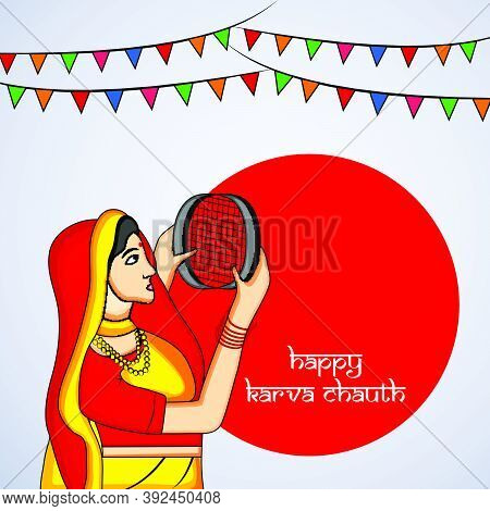 Illustration Of A Woman And Strainer With Happy Karva Chauth Text On The Occasion Of Hindu Festival