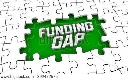 Funding Gap Money Budget Shortfall Not Enough Capital Needed 3d Illustration