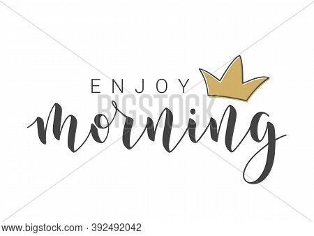 Vector Stock Illustration. Handwritten Lettering Of Enjoy Morning. Template For Banner, Postcard, Po