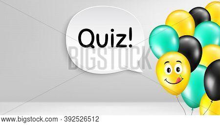 Quiz Symbol. Smile Balloon Vector Background. Answer Question Sign. Examination Test. Birthday Ballo
