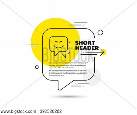 Smile Face Line Icon. Speech Bubble Vector Concept. Happy Emoticon Chat Sign. Speech Bubble Symbol.