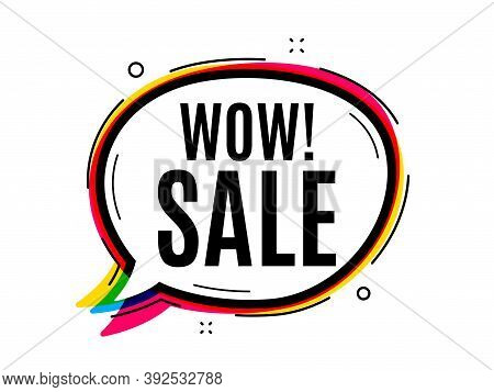 Wow Sale. Speech Bubble Vector Banner. Special Offer Price Sign. Advertising Discounts Symbol. Thoug