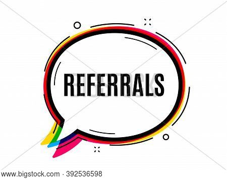 Referrals Symbol. Speech Bubble Vector Banner. Referral Program Sign. Advertising Reference. Thought