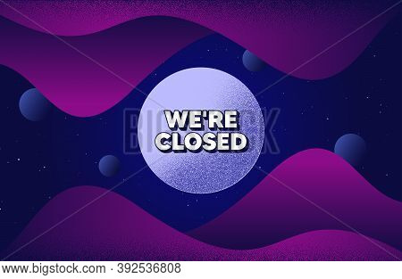 Were Closed. Abstract Background With Dotwork Shapes. Business Closure Sign. Store Bankruptcy Symbol