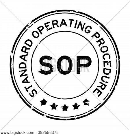 Grunge Black Sop Standard Operating Procedure Word Round Rubber Seal Stamp On White Background