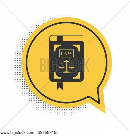 Black Law Book Statute Book With Scales Of Justice Icon Isolated On White Background. Yellow Speech