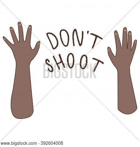 Don T Shoot Text On White Isolated Backdrop. Raised Afro Hand Blm Poster For Invitation Or Gift Card