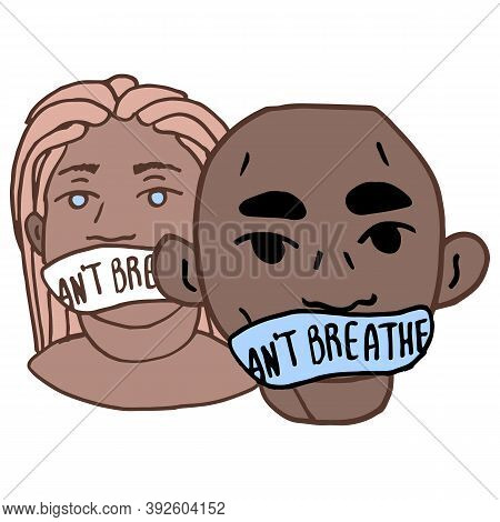 I Can T Breathe Text On White Isolated Backdrop. Woman And Man Blm Activists For Invitation Card, So