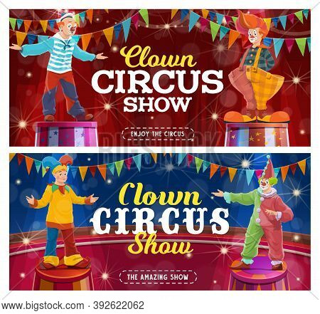 Circus Clowns Show Vector Funny Performers On Big Top Arena. Carnival Funster And Jester In Bright C