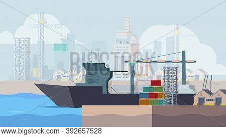 Marine Docks. Cargo Ship Loading Containers Boat In Seaport Vector Background. Container Seaport, Sh