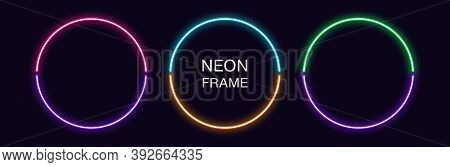 Neon Circle Frame. Set Of Round Neon Border In 2 Outline Parts. Geometric Shape With Copy Space, Fut