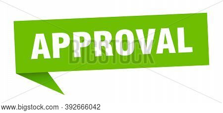 Approval Banner. Approval Speech Bubble. Approval Sign