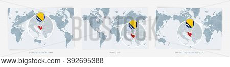 Three Versions Of The World Map With The Enlarged Map Of Bosnia And Herzegovina With Flag. Europe, A