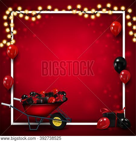 Blank Red Template For Black Friday With White Line Frame Wrapped With Garland, Wheelbarrow With Pre