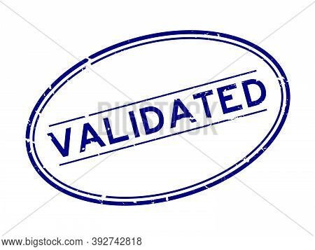 Grunge Blue Validated Word Oval Rubber Seal Stamp On White Background