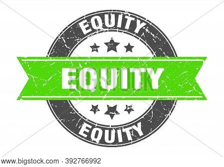 Equity Round Stamp With Ribbon. Label Sign