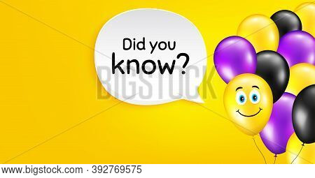 Did You Know. Smile Balloon Vector Background. Special Offer Question Sign. Interesting Facts Symbol