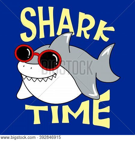 Shark Time Tipography, Illustration Of A Shark With Glasses, Slogan Print Vector