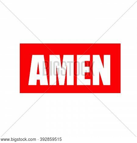Amen Text Design, Christian Faith, Typography For Print Or Use As Poster, Card, Flyer Or T Shirt