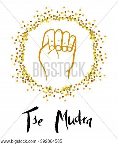 The Mudra Of The Three Secrets (tse Mudra) - Mudra Is Designed To Reduce Stress. Cheers Up, Helps To