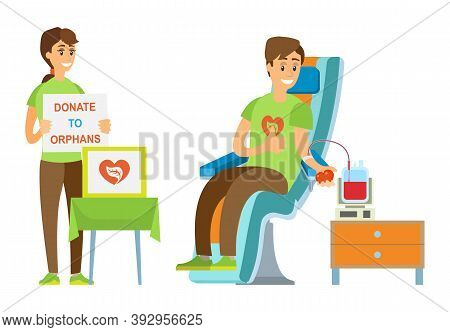 Man Transfusing Blood, Woman Standing With Poster Donate To Orphans, People Volunteers Caring, Assis