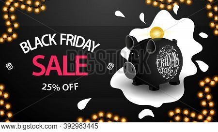 Black Friday Sale, Up To 25 Off, Black Horizontal Discount Web Banner With Black Piggy Bank