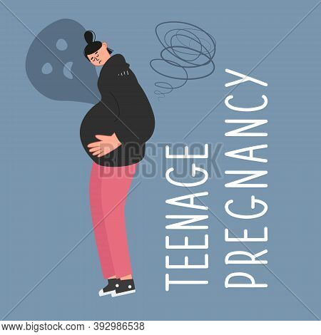Sad Pregnant Teenage Girl Put Her Hands On Her Belly. Early, Unwanted Pregnancy Of Underage Girls. S