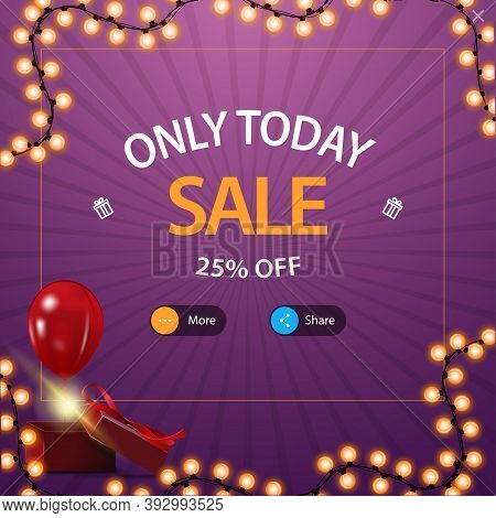 Only Today, Sale, Up To 25 Off. Square Purple Discount Pop Up For Website With Buttons More And Shar