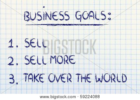 Funny List Of Business Goals: Sell, Sell More, Take Over The World