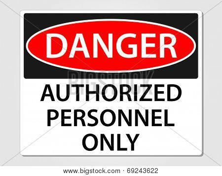 Danger authorized personnel only sign vector illustration poster