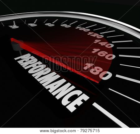 Performance word on a 3d speedometer to illustrate the quality of a job or task completed, achieved or accomplished