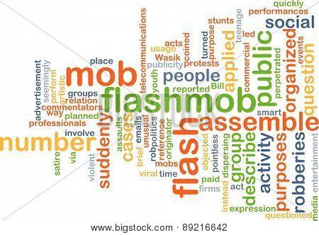 Background concept wordcloud illustration of flash mob flashmob