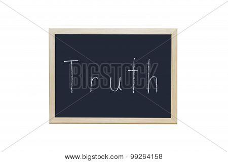 Truth Written With White Chalk On Blackboard.