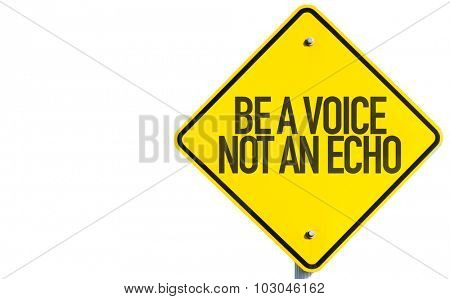 Be a Voice Not An Echo sign isolated on white background poster