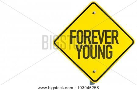 Forever Young sign isolated on white background