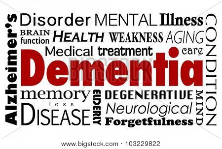 Dementia word in a collage of related medical terms and conditions such as Alzheimer's disease, mental function, health care, medical treatment and illness poster
