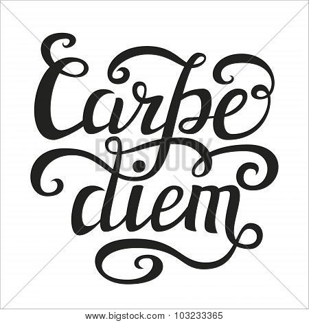 Hand lettering typography poster.Inspiratoinal quote 'Carpe diem' (latin translation: seize the day capture the moment) isolated on white. poster