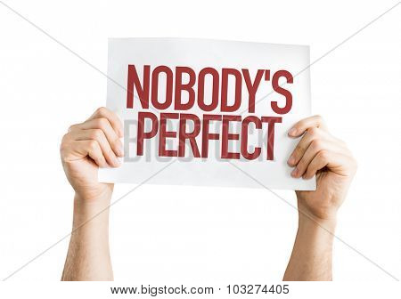 Nobody's Perfect placard isolated on white