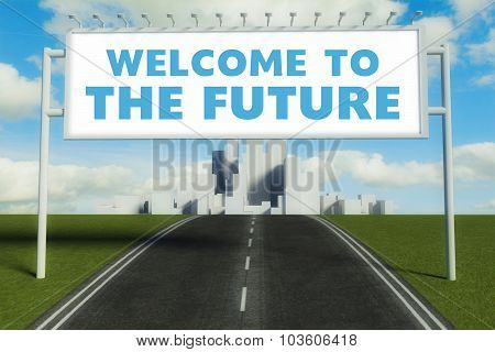 Welcome To The Future Road Sign On Highway