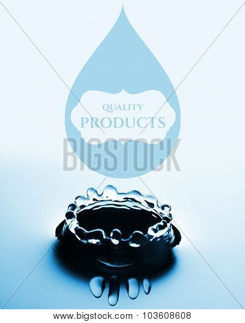 Quality Products With Water Drop And Splash