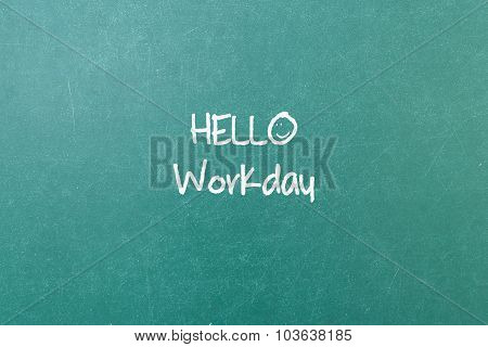 Green Blackboard Wall Texture With A Word Hello Workday