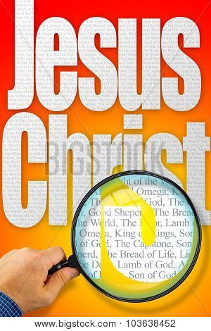 The name JESUS CHRIST observed with magnifying glass shows the synonyms: Messiah Bread of life Lamb of God; Light of the World; King of Kings The Capstone The Door Alpha and Omega Prince of Peace poster