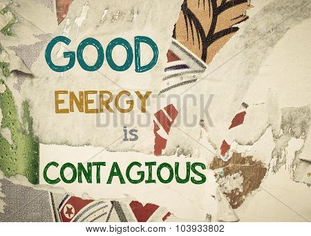 Inspirational Message - Good Energy Is Contagious