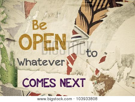 Inspirational Message - Be Open Whatever Comes Next