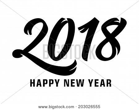 2018 Happy New Year lettering. New Year greeting card. Handwritten text, calligraphy. For posters, leaflets and brochure