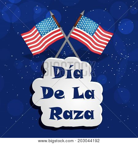 illustration of US flags with Dia De La Raza text on the occasion of Columbus Day