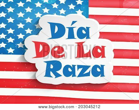 illustration of Dia De La Raza text on US flag background on the occasion of Columbus Day