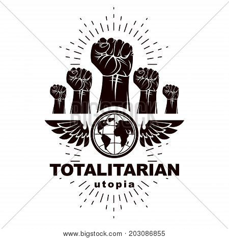 Advertising poster composed with raised clenched fists of angry people and Earth globe vector illustration. People demonstration fighting for their rights and freedom. Social revolution concept.