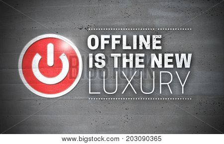 Offline Is The New Luxury on Concrete Wall Concept Background.